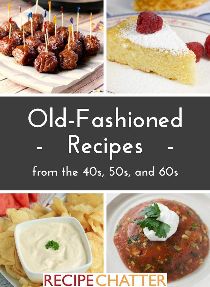 Old-Fashioned Recipes from the 40s, 50s, and 60s
