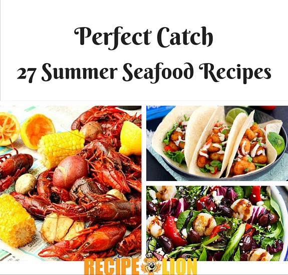 Perfect Catch: 27 Summer Seafood Recipes