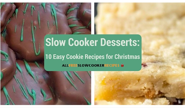 Slow Cooker Desserts: 10 Easy Cookie Recipes for Christmas