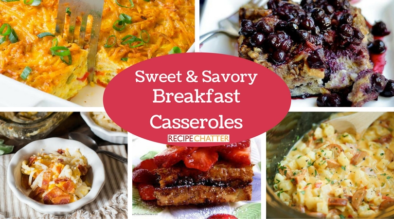 Sweet and Savory Breakfast Casseroles
