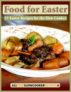 17 Easter Recipes for the Slow Cooker