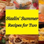 Sizzlin Summer Recipes for Two
