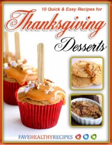 10 Quick and Easy Recipes For Thanksgiving Desserts Free eCookbook