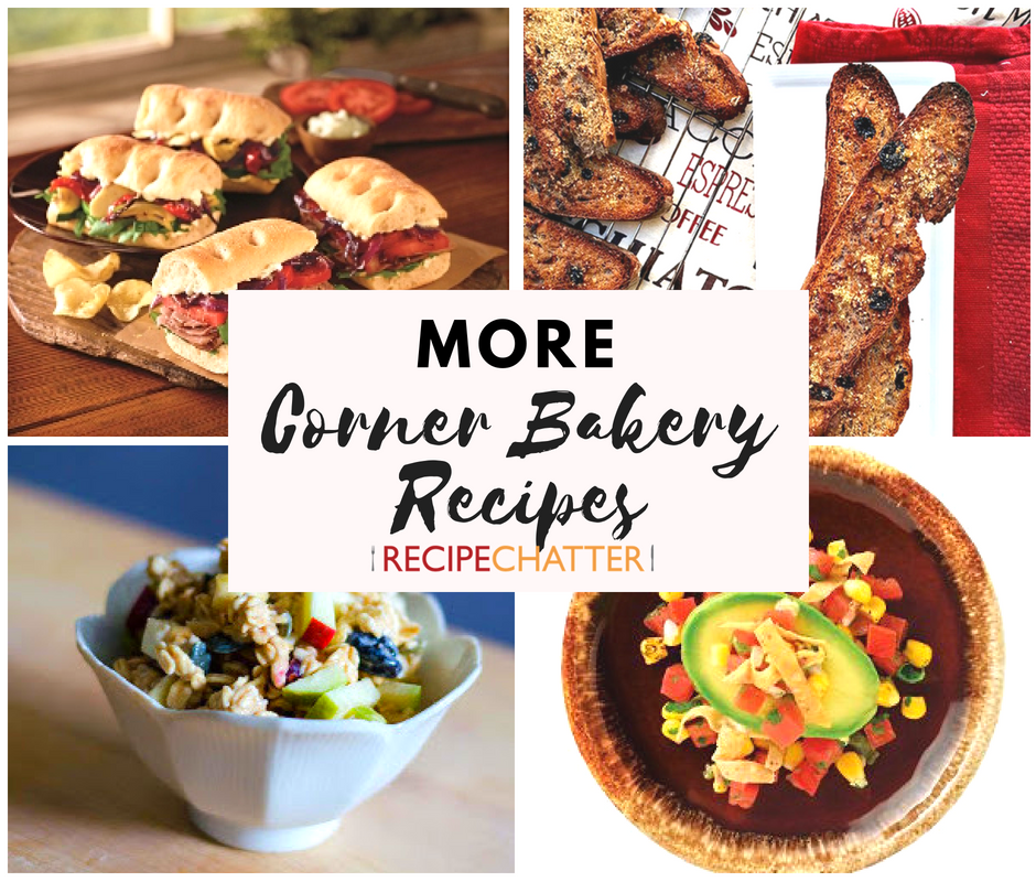 More Corner Bakery Recipes