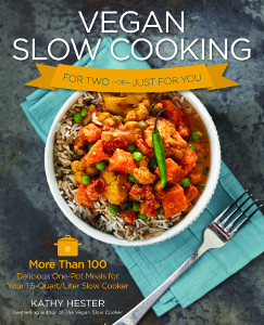 Vegan Slow Cooking For Two or Just For You by Kathy Hester