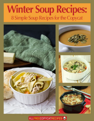Winter Soup Recipes: 8 Simple Soup Recipes for the Copycat
