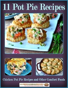 11 Easy Pot Pie Recipes: Chicken Pot Pie Recipes and Other Comfort Foods