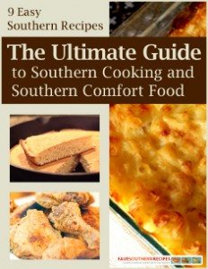 9 Easy Southern Recipes: The Ultimate Guide to Southern Cooking and Southern Comfort Food