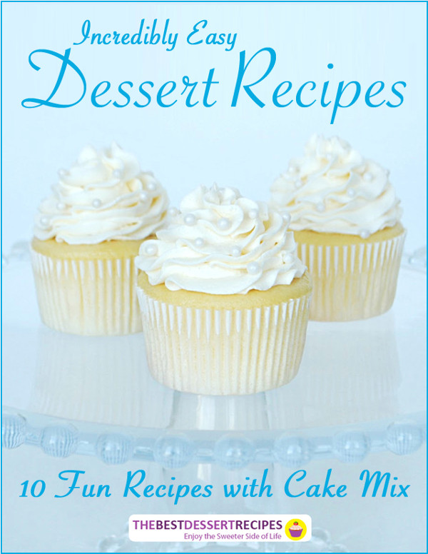 Incredibly Easy Dessert Recipes: 10 Fun Recipes with Cake Mix eCookbook