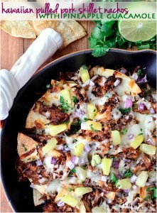 Slow Cooker Hawaiian Pulled Pork Skillet Nachos with Pineapple Guacamole