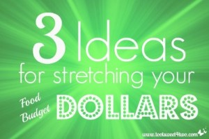 3 Ideas for Stretching Your Dollar