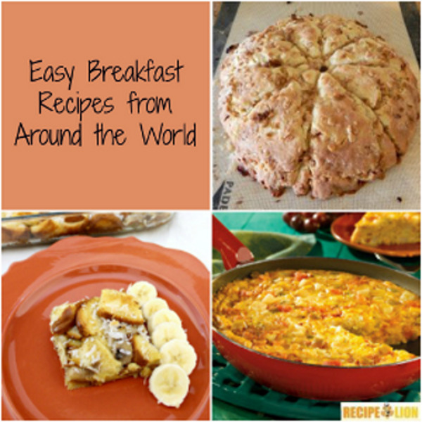 Easy Breakfast Dish: Easy Breakfast Recipes From Around The World