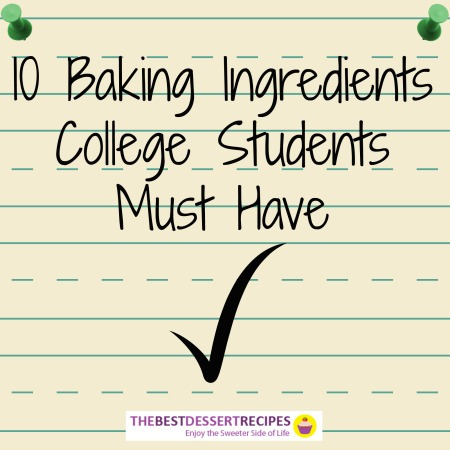 Baking Ingredients College Students Must Have