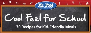 Cool Fuel for School: 30 Recipes for Kid-Friendly Meals