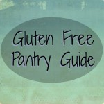 Gluten Free Pantry Guide