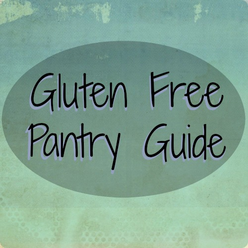 The Perfect Pantry Guide for Gluten Free Living