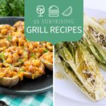 22 Surprising Grill Recipes