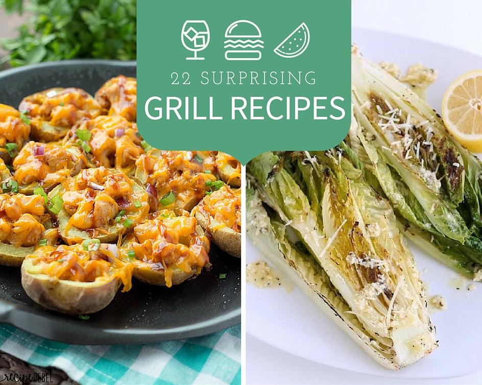22 Surprising Grill Recipes