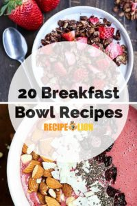 20 Breakfast Bowl Recipes