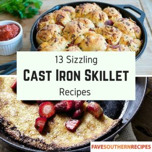 13 Sizzling Cast Iron Skillet Recipes