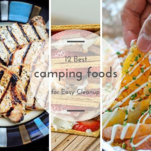 12 Best Camping Foods for Easy Cleanup