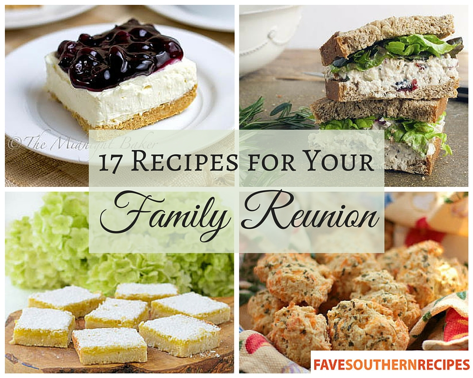 17 Recipes for Your Family Reunion