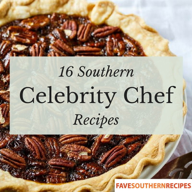 16 Southern Celebrity Chef Recipes