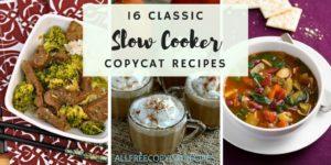 16 Classic Slow Cooker Copycat Recipes