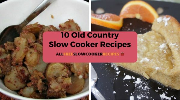 10 Old Country Slow Cooker Recipes