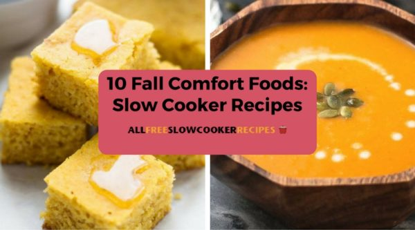 10 Fall Comfort Foods: Slow Cooker Recipes