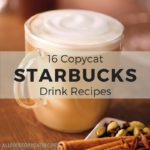 16 Copycat Starbucks Drink Recipes
