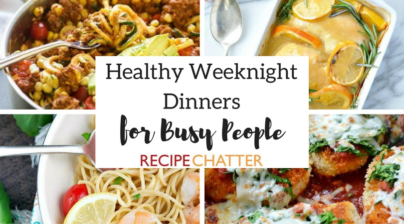 Healthy Weeknight Dinners for Busy People
