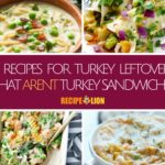 4 Recipes for Turkey Leftovers that aren't Turkey Sandwiches