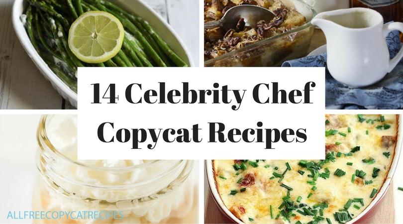 14 Celebrity Chef Copycat Recipes