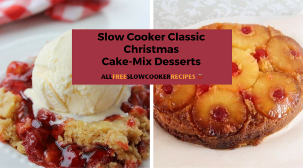 Slow Cooker Classic Christmas Cake-Mix Desserts