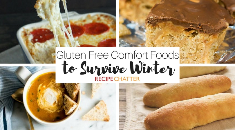 Gluten Free Comfort Food Recipes to Survive Winter