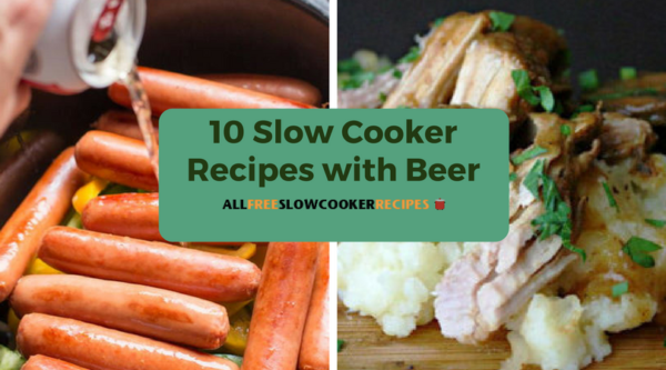 10 Slow Cooker Recipes with Beer