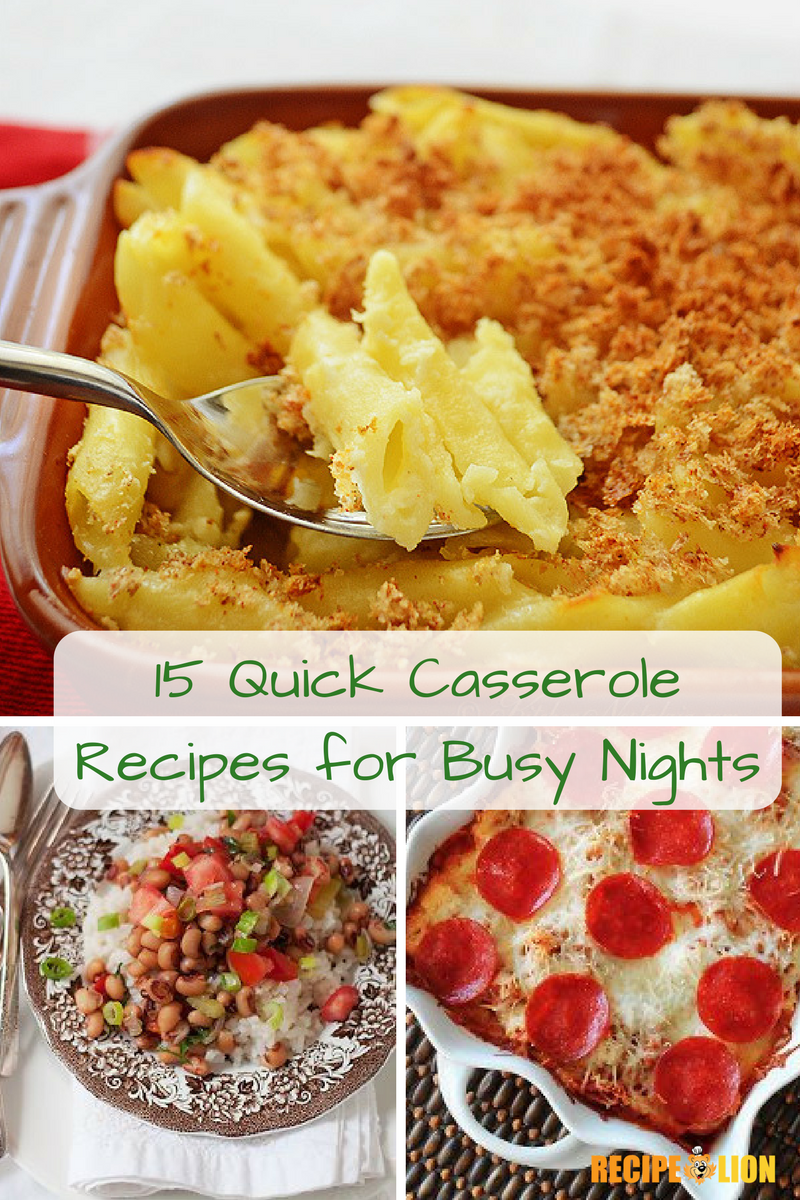 15 Quick Casserole Recipes for Busy Nights