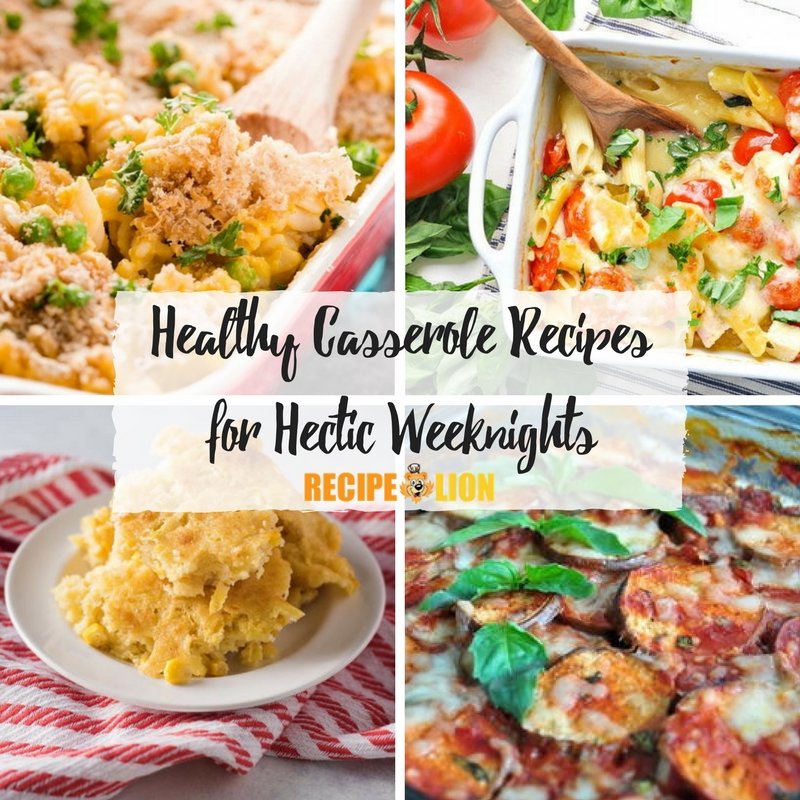 Healthy Casserole Recipes for Hectic Weeknights