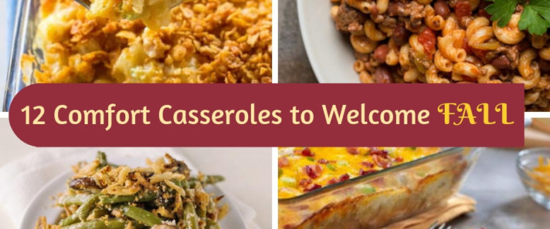 12 Comfort Casseroles to Welcome Fall