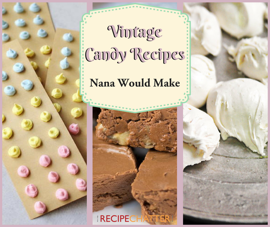 Vintage Candy Recipes Nana Would Make