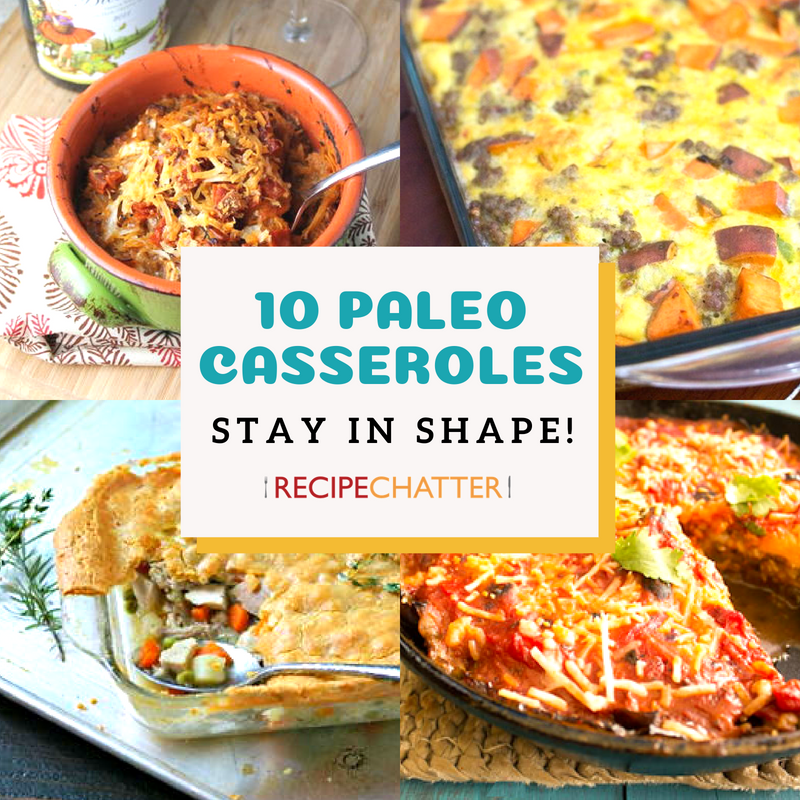 10 Paleo Casserole Recipes
