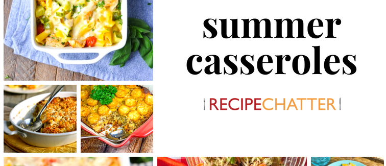 14 Savory Summer Casseroles