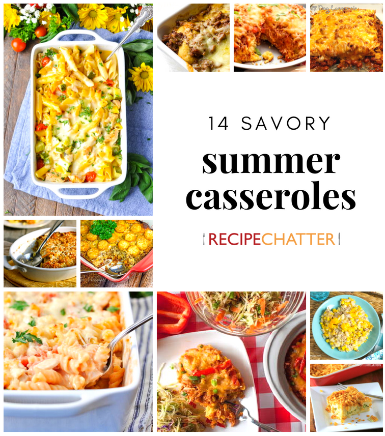 14 Savory Summer Casseroles