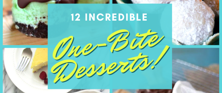 Gone Too Fast: 12 Incredible One-Bite Desserts