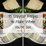 15 Copycat Recipes to Make When You're Sick
